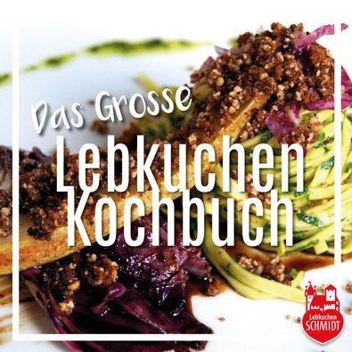 Das Lebkuchen Kochmagazin – 2016 (Sommer Edition)