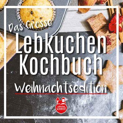 Das Lebkuchen Kochmagazin – 2016 (Weihnachts-Edition)